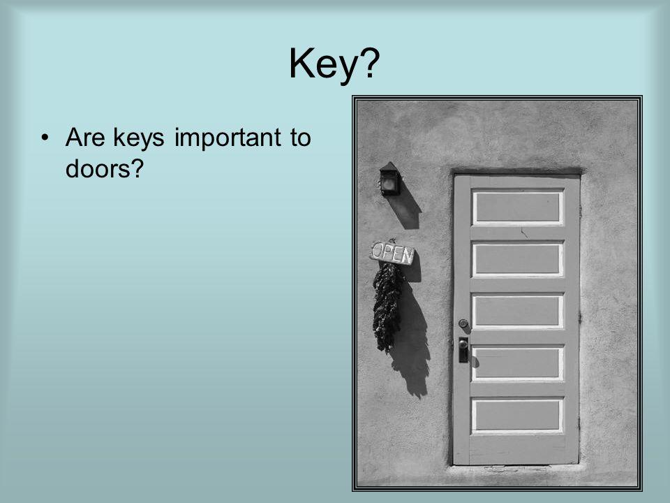 Key Are keys important to doors