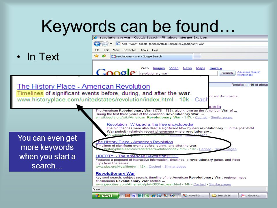 Keywords can be found… In Text You can even get more keywords when you start a search…