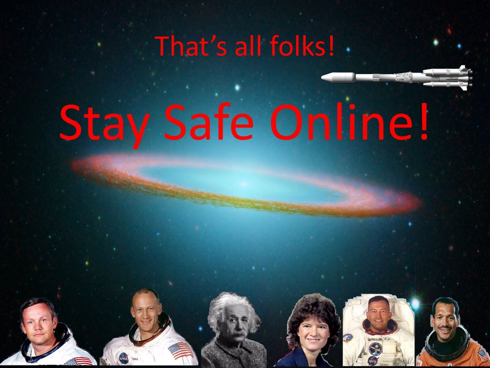 That's all folks! Stay Safe Online!