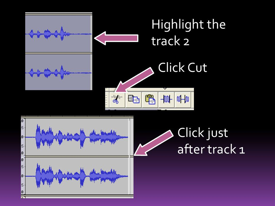 Highlight the track 2 Click Cut Click just after track 1
