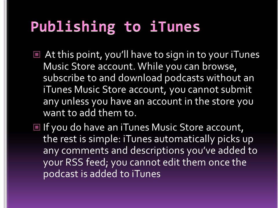 At this point, you'll have to sign in to your iTunes Music Store account.