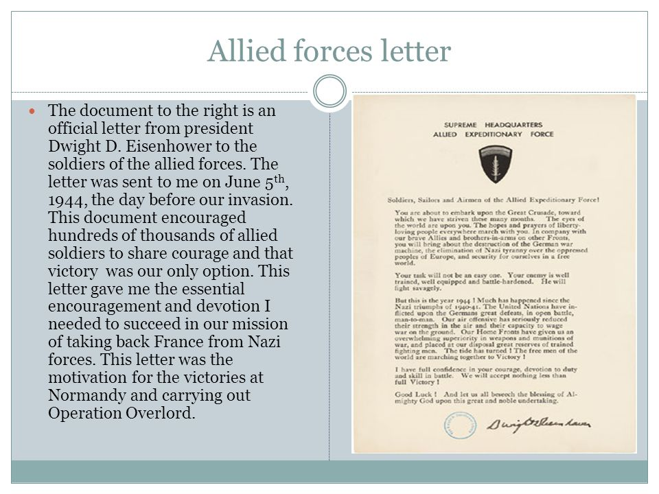 Allied forces letter The document to the right is an official letter from president Dwight D.