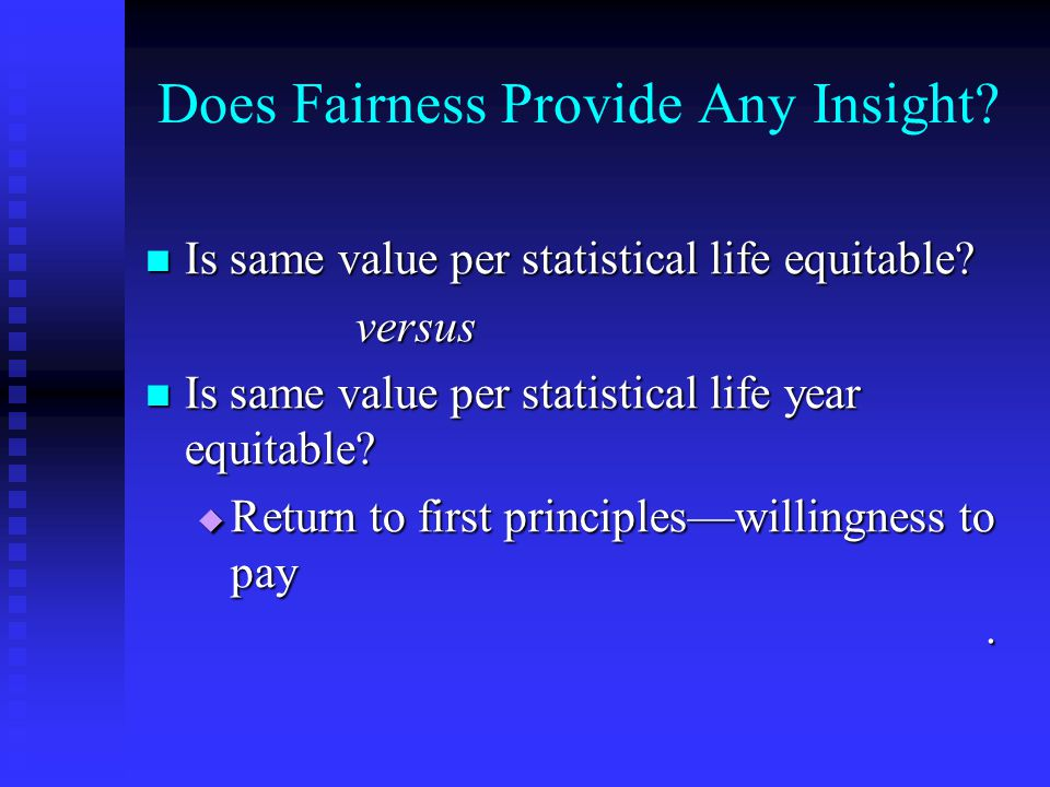 Does Fairness Provide Any Insight? Is same value per statistical life equitable? Is same value per statistical life equitable?versus Is same value per