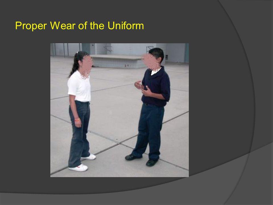 Proper Wear of the Uniform