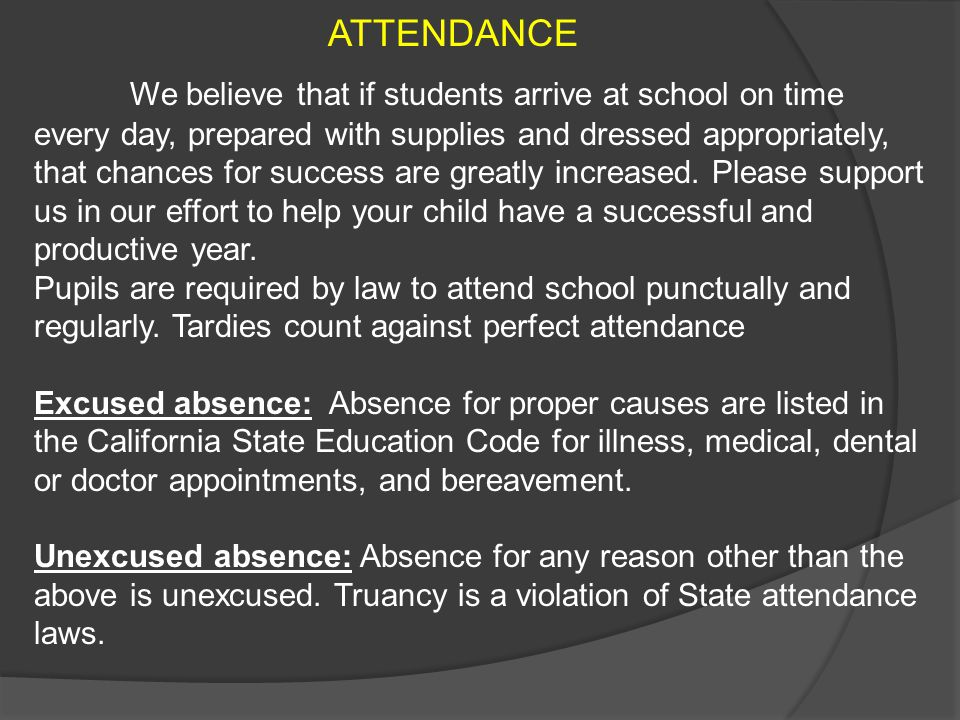 ATTENDANCE We believe that if students arrive at school on time every day, prepared with supplies and dressed appropriately, that chances for success