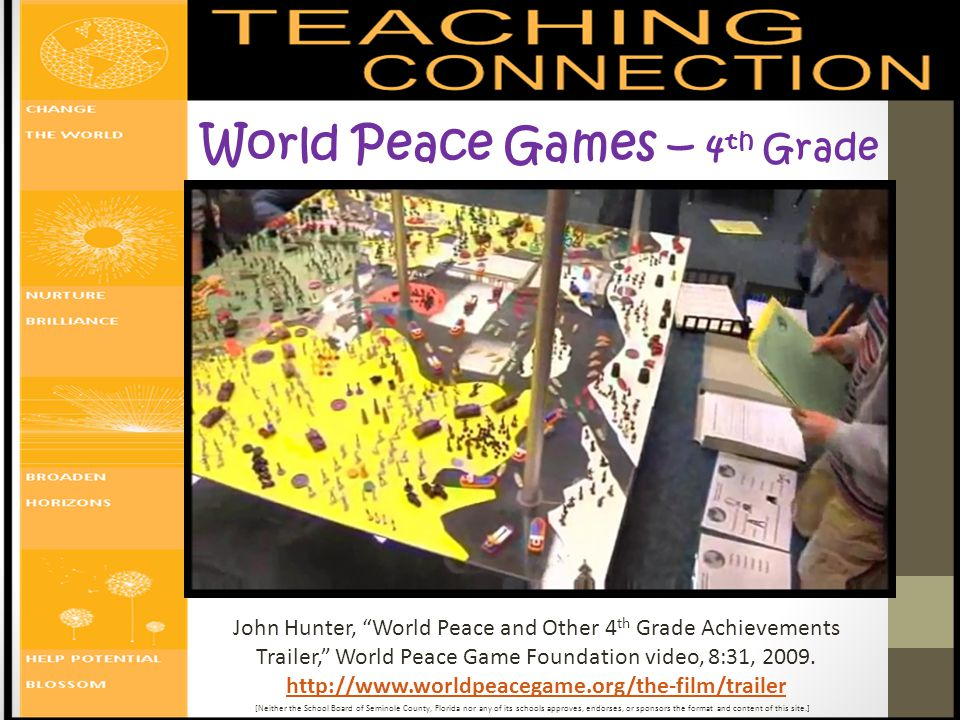 "World Peace Games – 4 th Grade John Hunter, ""World Peace and Other 4 th Grade Achievements Trailer,"" World Peace Game Foundation video, 8:31, 2009. ht"