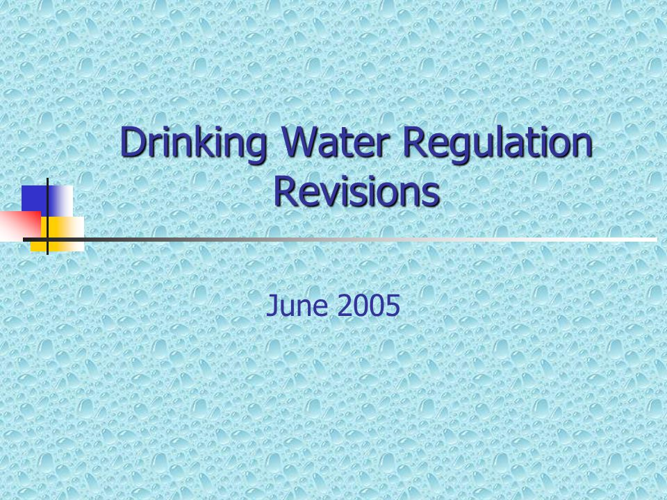Drinking Water Regulation Revisions June 2005