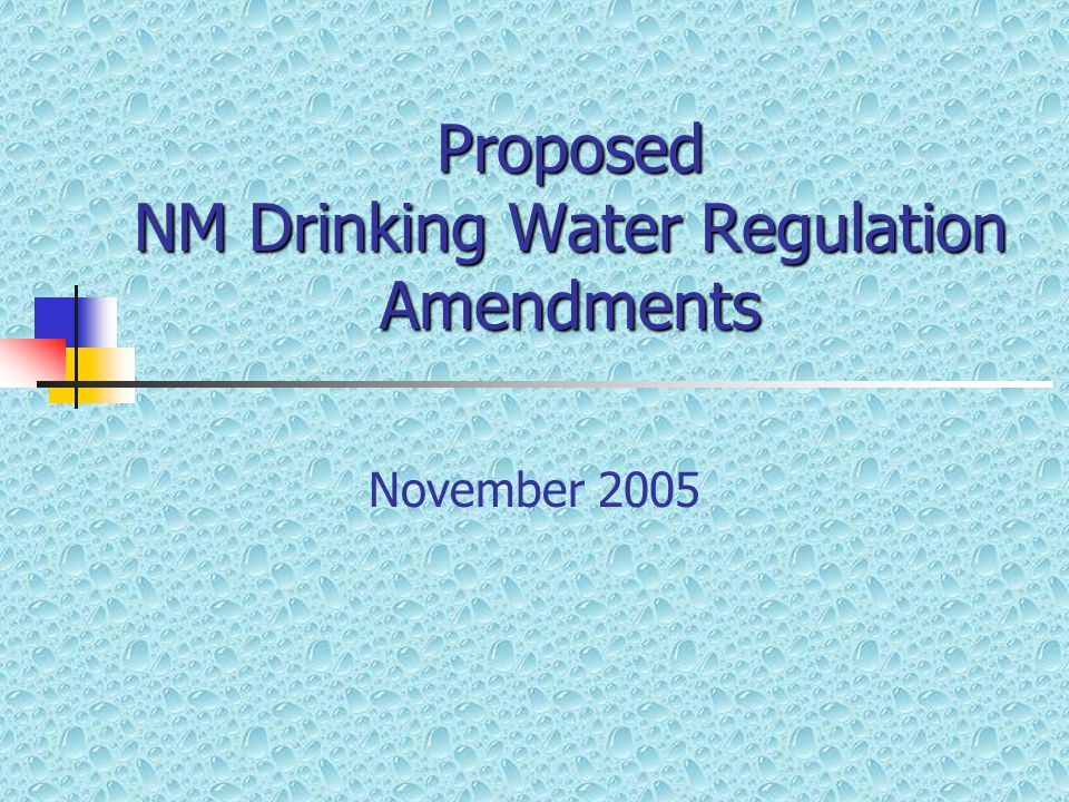 Proposed NM Drinking Water Regulation Amendments November 2005