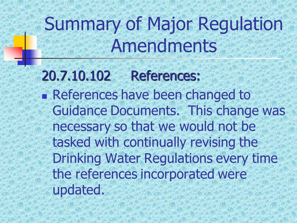 Summary of Major Regulation Amendments 20.7.10.102References: References have been changed to Guidance Documents.