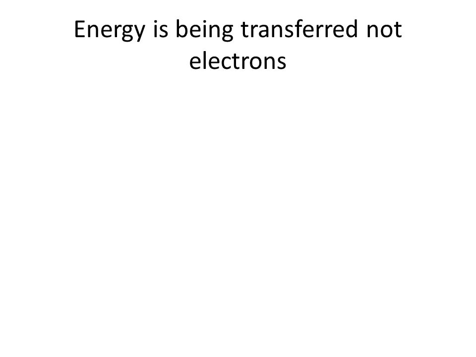 Energy is being transferred not electrons