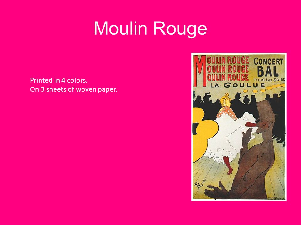 Moulin Rouge Printed in 4 colors. On 3 sheets of woven paper.
