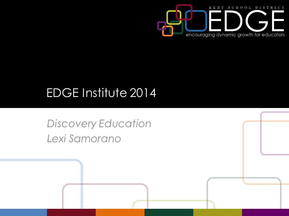 EDGE Institute 2014 Discovery Education Lexi Samorano