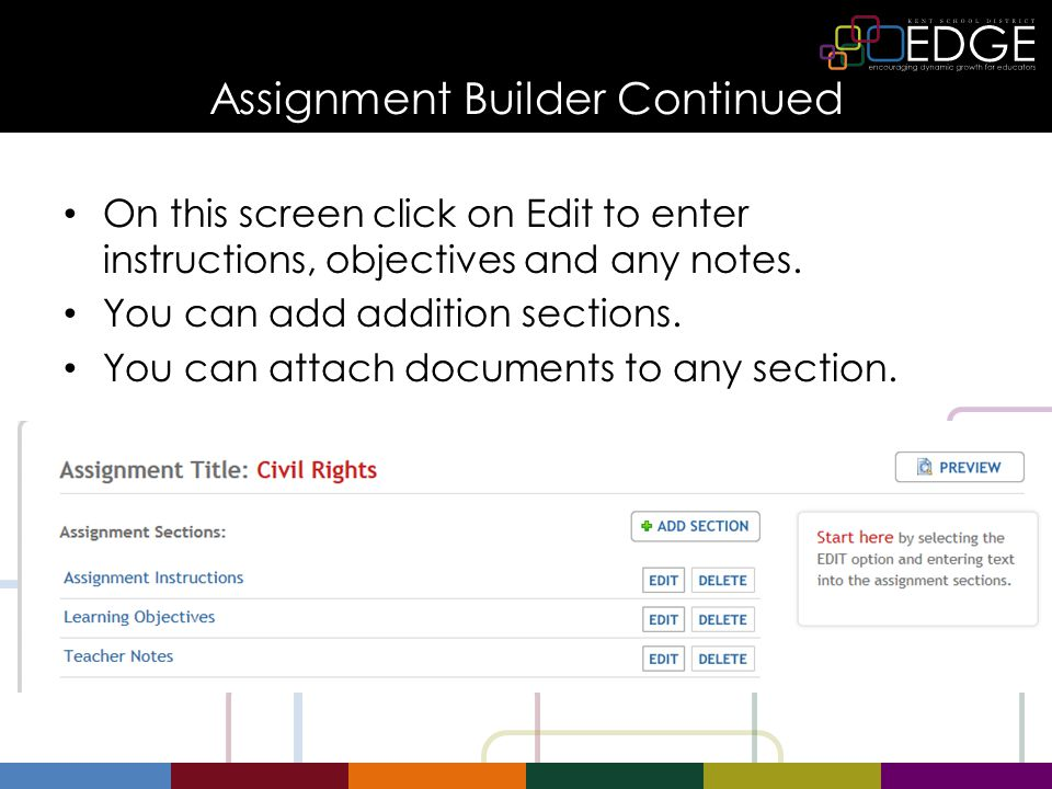 Assignment Builder Continued On this screen click on Edit to enter instructions, objectives and any notes.