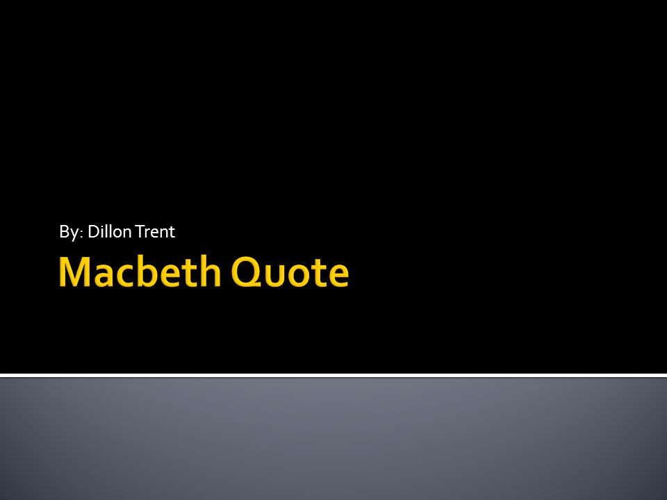 Macbeth: into the air; and what seemed corporal, melted, as breath into the wind.