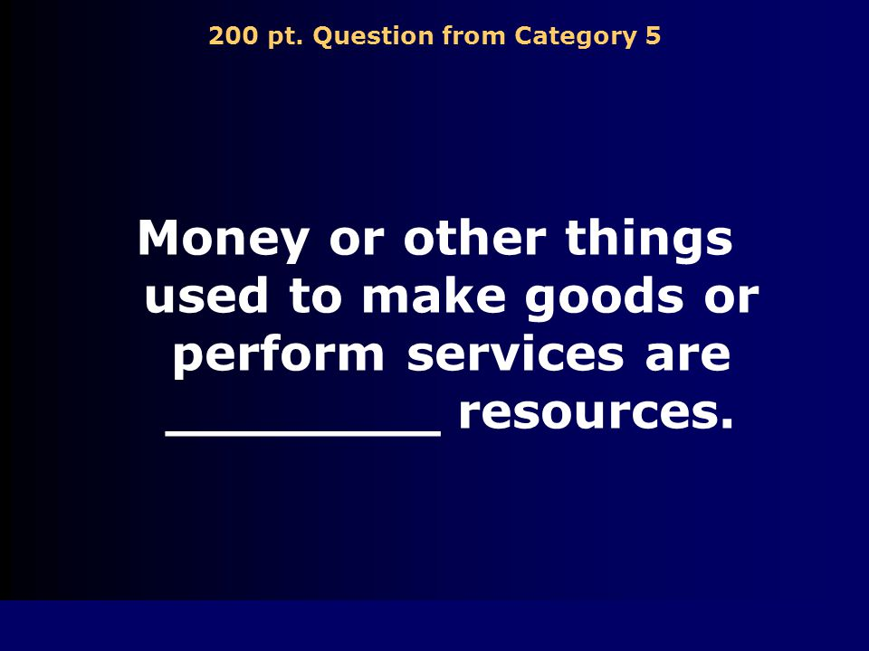 100 pt. Answer from Category 5 Human Resources