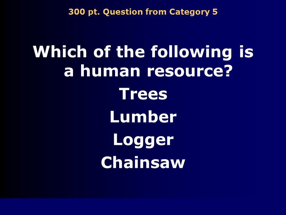 200 pt. Answer from Category 5 Capital Resources