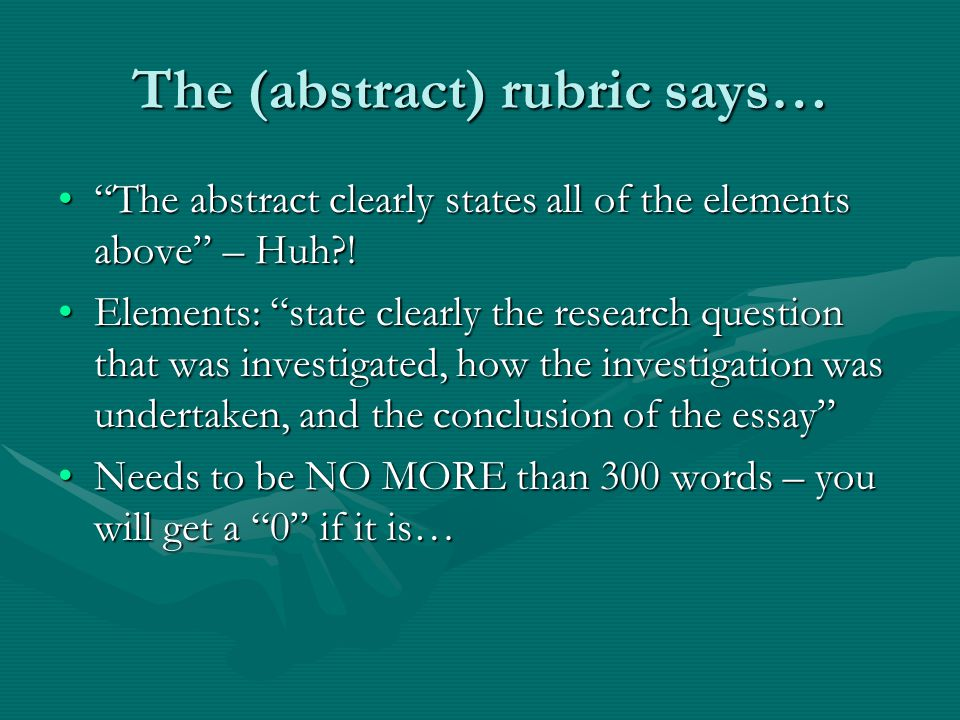 The (abstract) rubric says… The abstract clearly states all of the elements above – Huh ! The abstract clearly states all of the elements above – Huh .