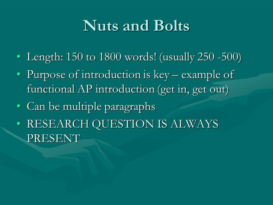 Nuts and Bolts Length: 150 to 1800 words. (usually 250 -500)Length: 150 to 1800 words.