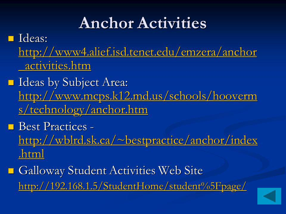 Anchor Activities Ideas: http://www4.alief.isd.tenet.edu/emzera/anchor _activities.htm Ideas: http://www4.alief.isd.tenet.edu/emzera/anchor _activitie