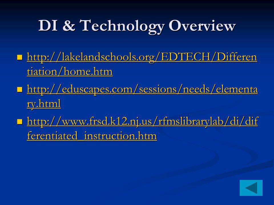 DI & Technology Overview http://lakelandschools.org/EDTECH/Differen tiation/home.htm http://lakelandschools.org/EDTECH/Differen tiation/home.htm http: