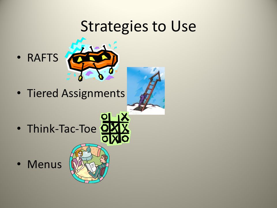 Strategies to Use RAFTS Tiered Assignments Think-Tac-Toe Menus