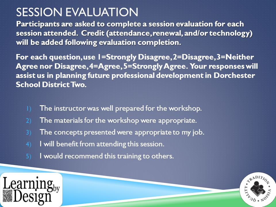 Participants are asked to complete a session evaluation for each session attended.