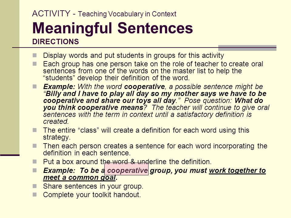 ACTIVITY - Teaching Vocabulary in Context Meaningful Sentences DIRECTIONS Display words and put students in groups for this activity Each group has on