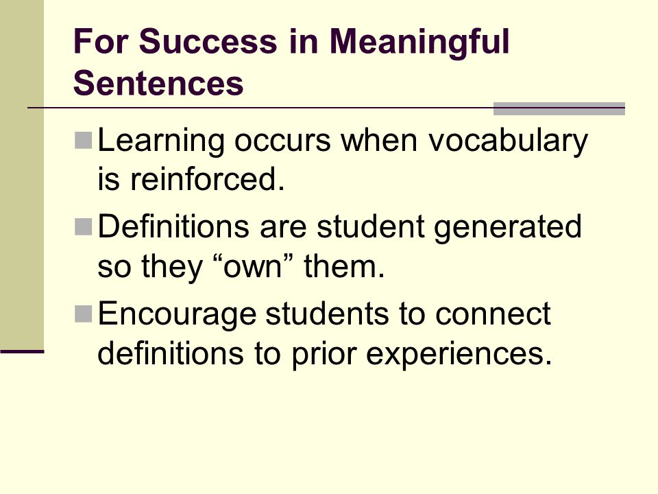 """For Success in Meaningful Sentences Learning occurs when vocabulary is reinforced. Definitions are student generated so they """"own"""" them. Encourage stu"""