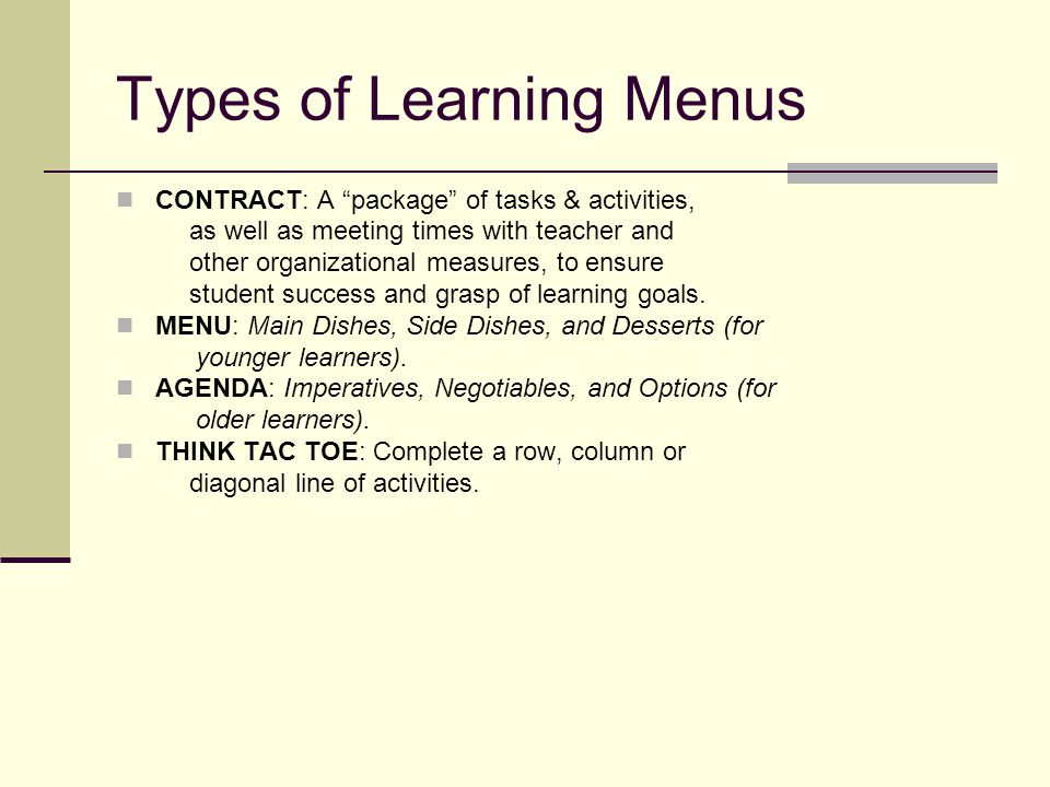 """Types of Learning Menus CONTRACT: A """"package"""" of tasks & activities, as well as meeting times with teacher and other organizational measures, to ensur"""
