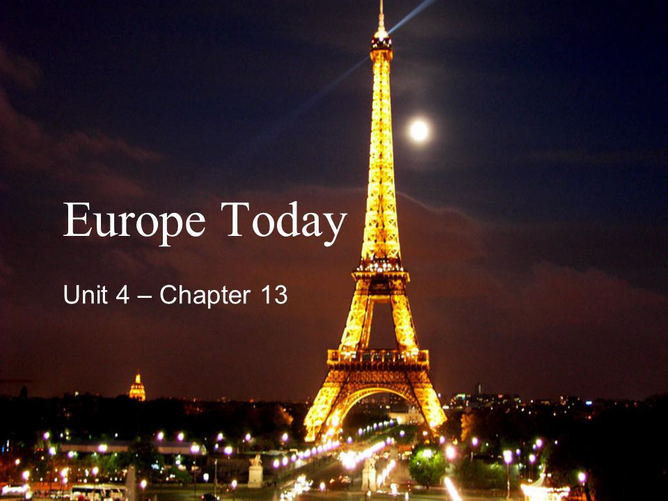 Europe Today Unit 4 – Chapter 13