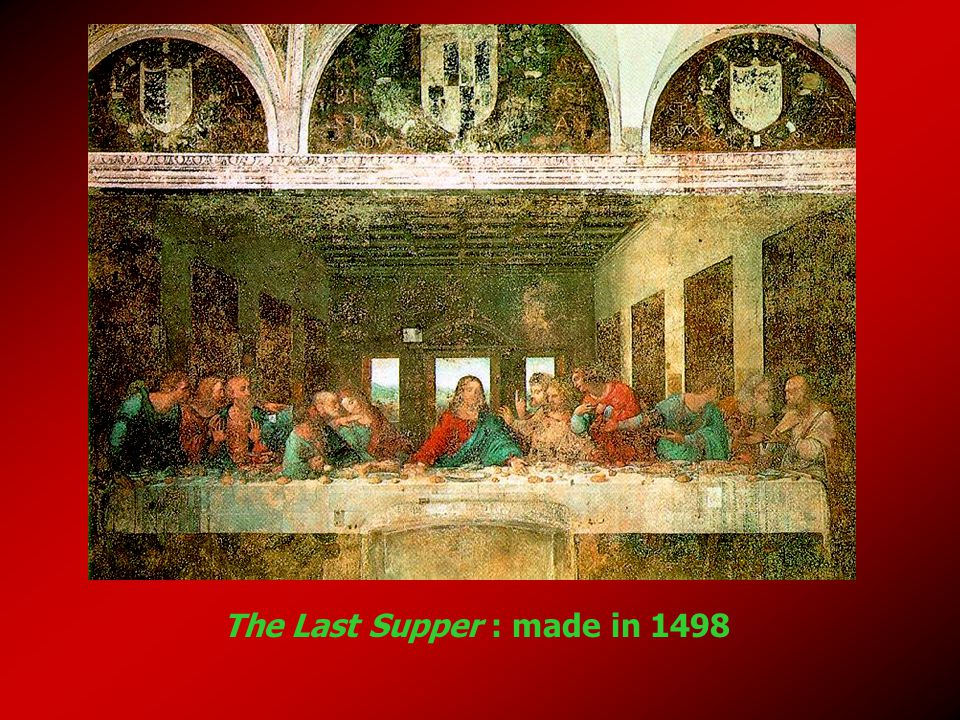 The Last Supper : made in 1498