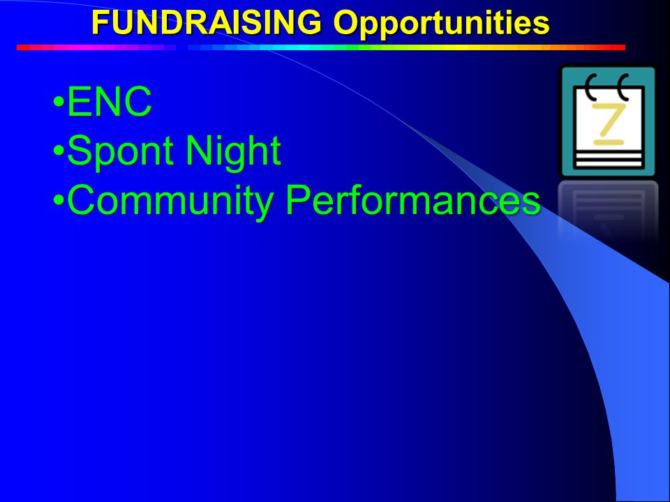 FUNDRAISING Opportunities Team BuildingTeam Building ENCENC Spont NightSpont Night Community PerformancesCommunity Performances