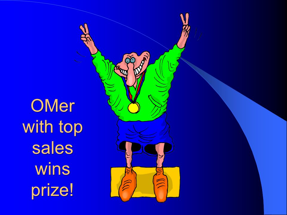 OMer with top sales wins prize!