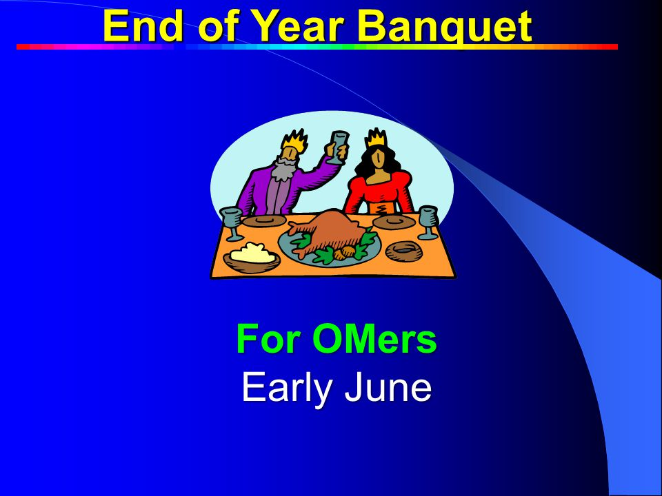 End of Year Banquet Team BuildingTeam Building For OMers Early June