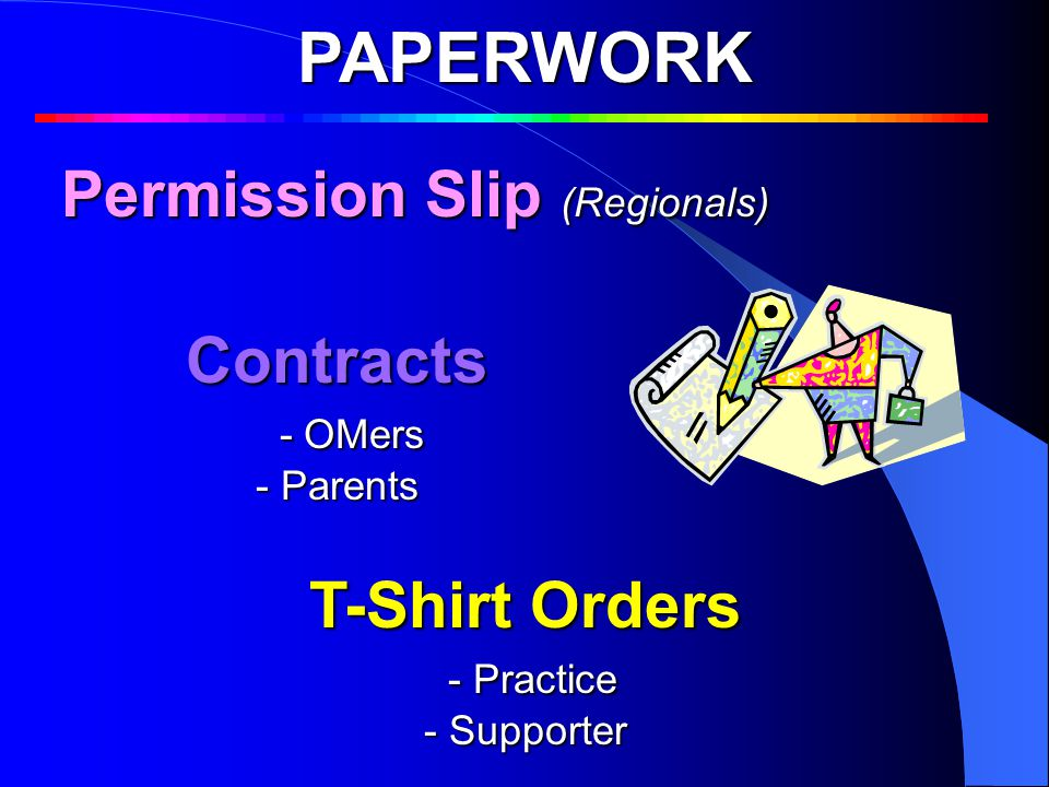 PAPERWORK Permission Slip (Regionals) Contracts - OMers - Parents T-Shirt Orders - Practice - Practice - Supporter What is Divergent Thinking What is Divergent Thinking