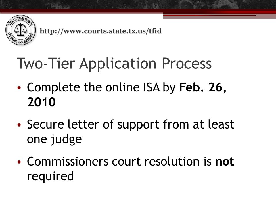 http://www.courts.state.tx.us/tfid Two-Tier Application Process Complete the online ISA by Feb.