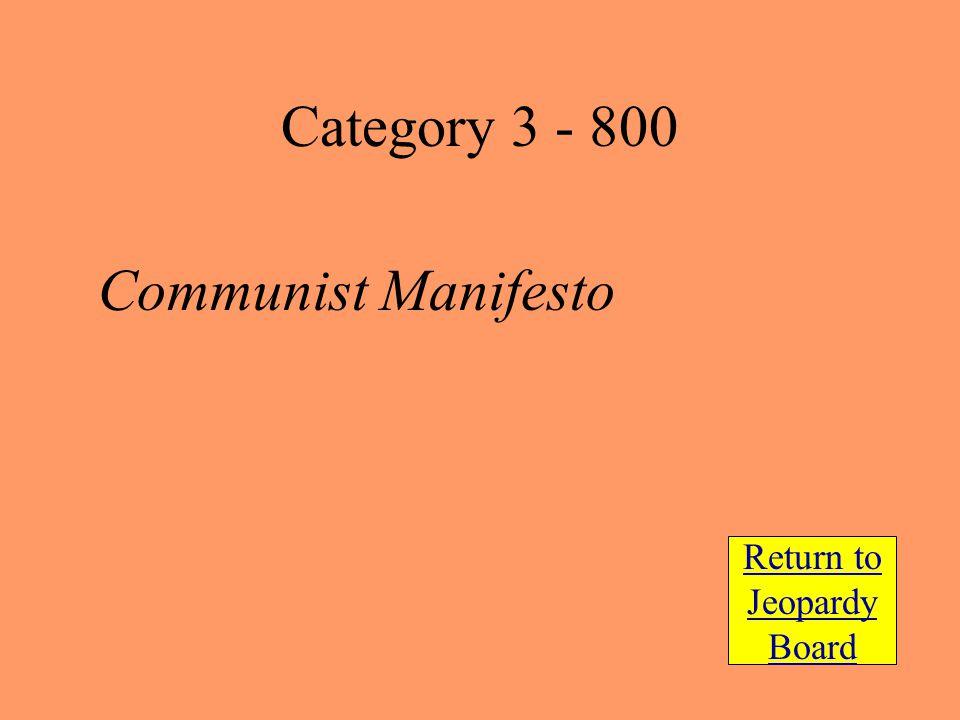 Communist Manifesto Return to Jeopardy Board Category 3 - 800