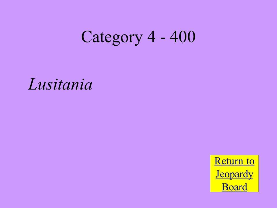 Lusitania Return to Jeopardy Board Category 4 - 400