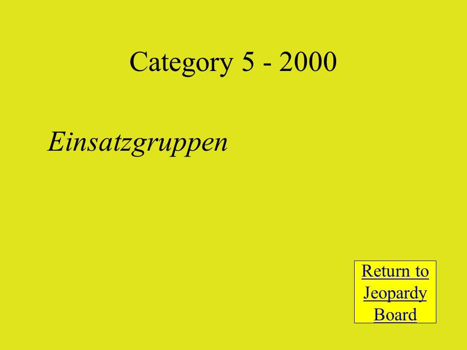 Einsatzgruppen Return to Jeopardy Board Category 5 - 2000
