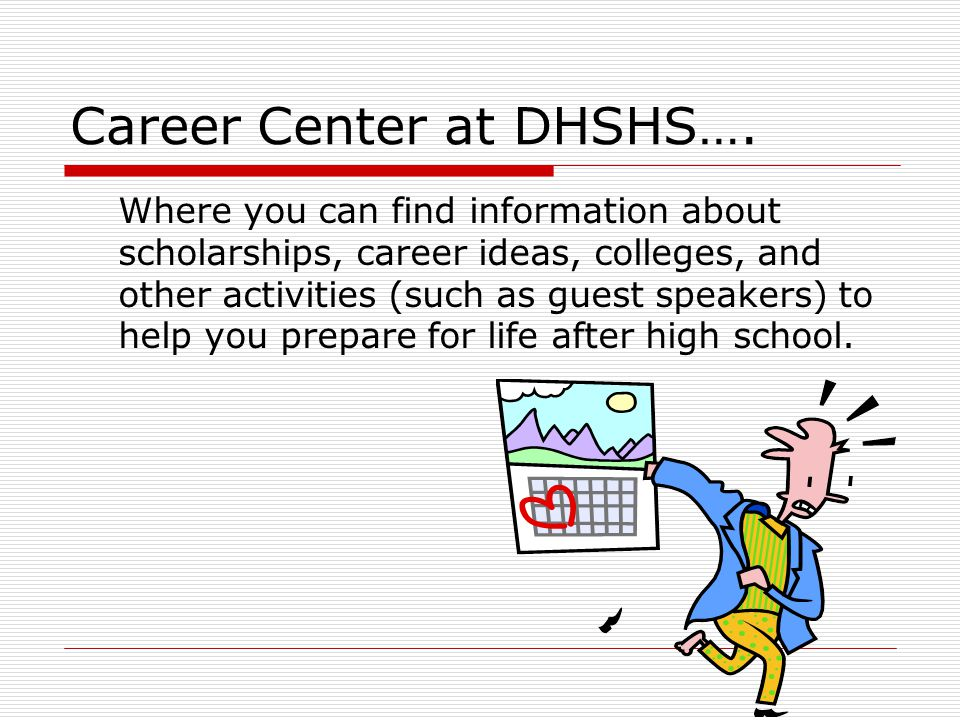 Career Center at DHSHS….