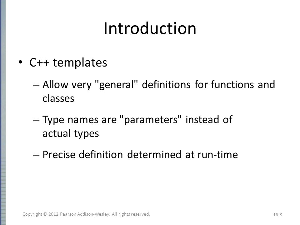 Restrictions on Type Parameter Only reasonable types can be substituted for T Consider: – Assignment operator must be well-behaved – Copy constructor must also work – If T involves pointers, then destructor must be suitable.