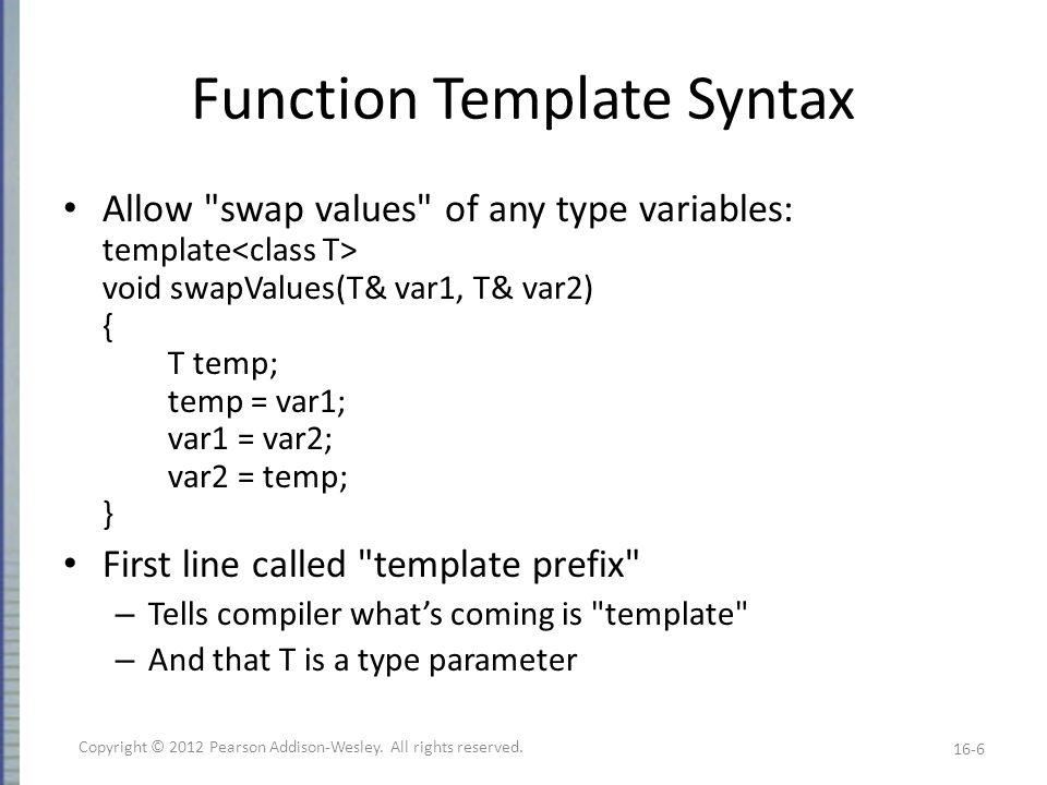 Class Templates Can also generalize classes template – Can also apply to class definition – All instances of T in class definition replaced by type parameter – Just like for function templates.