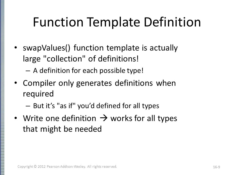 Function Template Definition swapValues() function template is actually large collection of definitions.