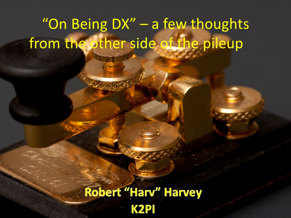 On Being DX – a few thoughts from the other side of the pileup
