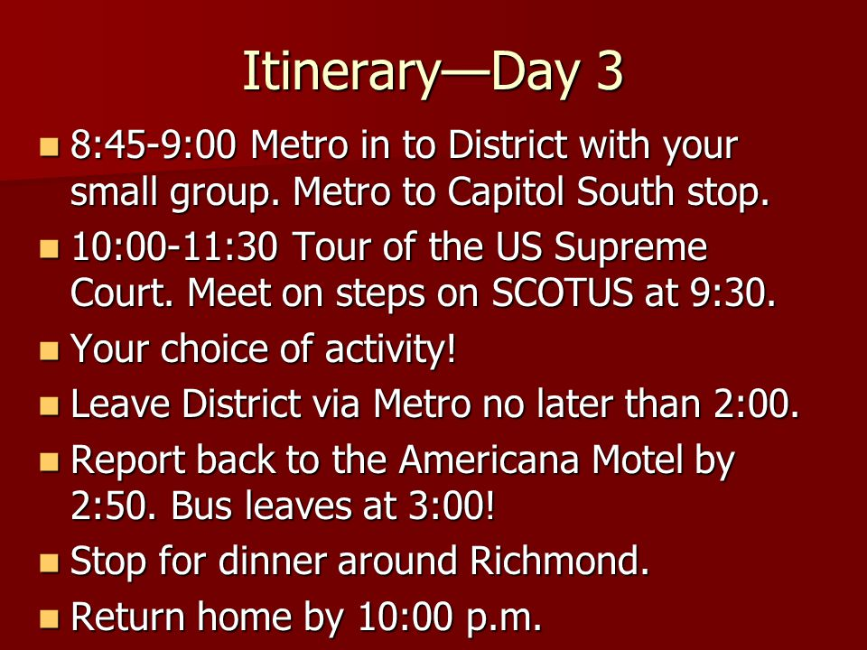 Itinerary—Day 3 8:45-9:00 Metro in to District with your small group.