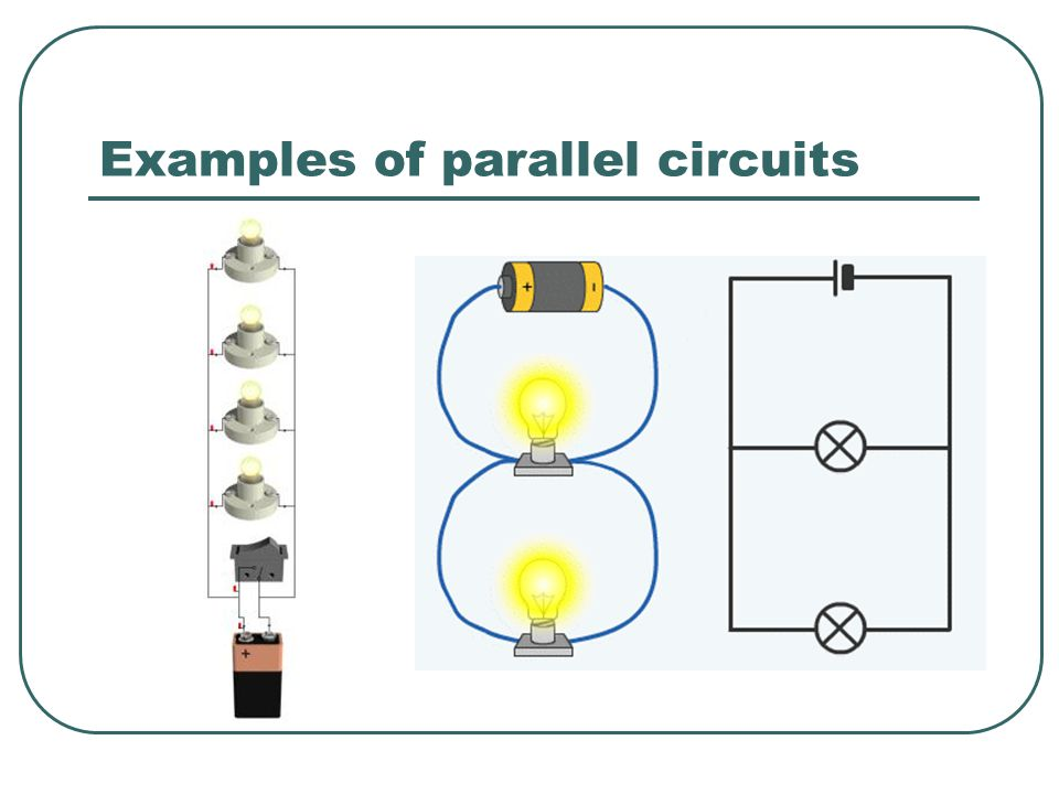 Examples of parallel circuits