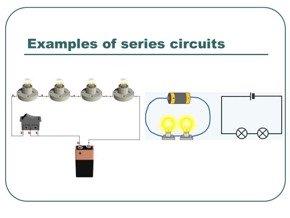Examples of series circuits