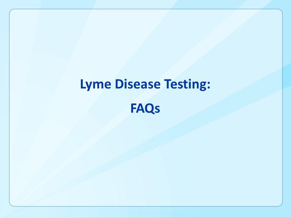 Lyme Disease Testing: FAQs