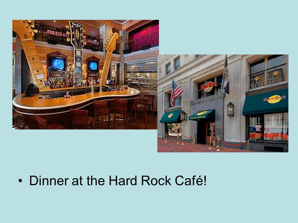 Dinner at the Hard Rock Café!