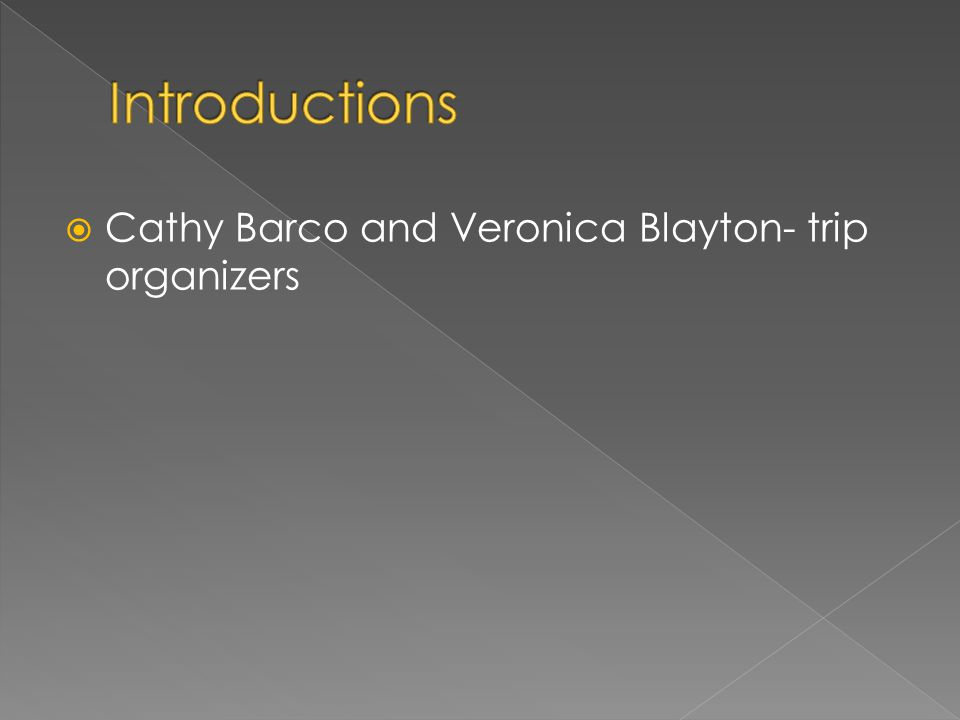  Cathy Barco and Veronica Blayton- trip organizers